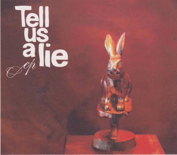 Tell Us A Lie Ep